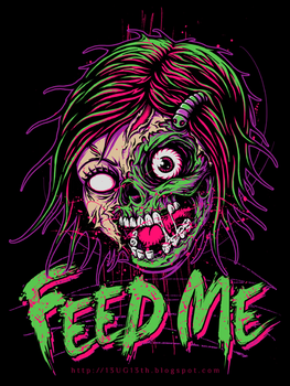 Feed Me by 13UG-13th