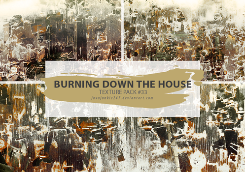 Textures #33 - Burning Down The House by Javajunkie247