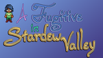 Stardew Valley Fugitive title (preview) by Arkylie