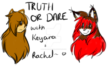 Truth or dare  by KeyaraHedgehog09