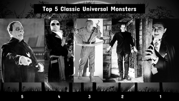 Top 5 Classic Universal Monsters by JJHatter