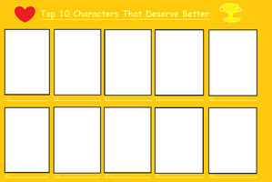 My Meme: Top 10 Characters that Deserve Better by MiraculousLover22