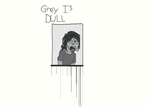 Grey is Dull by Kali-Balekrone
