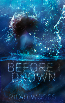 Before I Drown by l3rainy