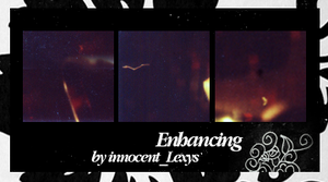Enhancing by innocentLexys