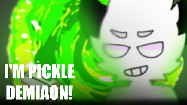 I'M PICKLE DEMIAON! (Animation meme) by NightmareSpace