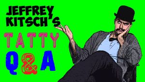 Jeffrey Kitsch's Tatty Q and A by JeffreyKitsch
