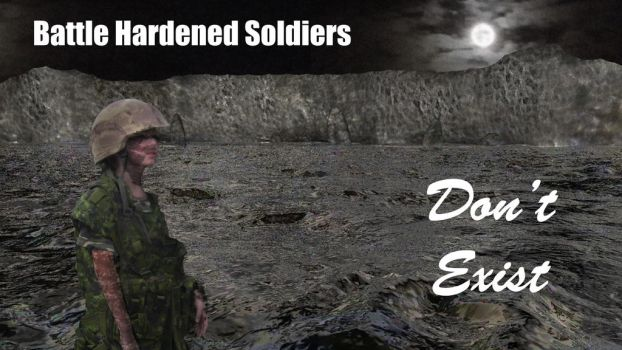 Battle Hardened Soldiers Don't Exist by ronbennett