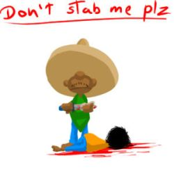 I stab you anyway by dontstabmeplz