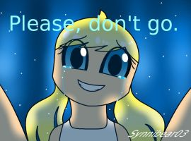 Please Don't Go by synnibear03