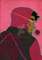 Until the Dead End - Poster by MahAmmar