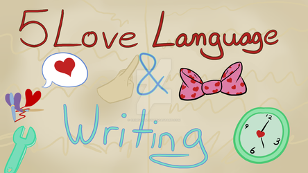 5 Love Languages and Writing Thumbnail by CrimsonGlow