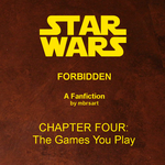 Star Wars: Forbidden (IV) - The Games You Play by mbrsart
