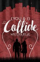 (You And I) Collide | Wattpad Cover by missy-xox
