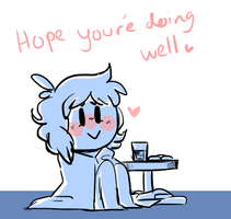 Hope You're Doing Well Friendo by Jaziziplz