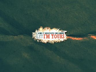 I'm Yours Wallpaper by audioMESS