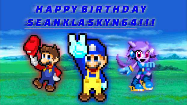 Happy Birthday SeanKlaskyN64!!! by SuperShadeMario