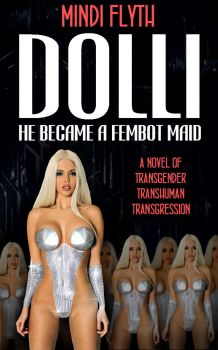 New novel cover - DOLLI: HE BECAME A FEMBOT MAID by MindiFlyth