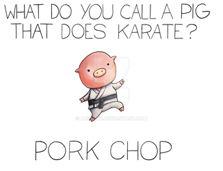 What do you call a pig that does Karate? by arseniic
