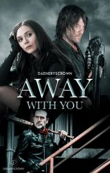 Away With You - Wattpad Cover by daeneryscrown
