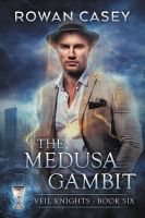 The Medusa Gambit by LHarper