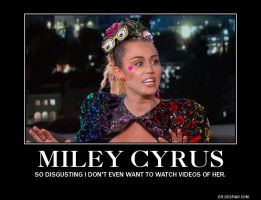 Miley Cyrus Demotivational by mrbill6ishere