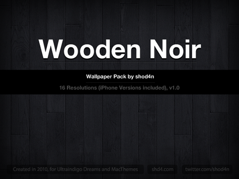 Wooden Noir - Wallpaper Pack by shod4n