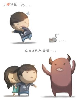 Love is... courage. by hjstory
