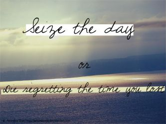 Seize the Day by xxFiveWords