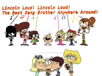 Lincoln Loud, Best Dang Brother Anywhere Around! by ArtIsMyMarc
