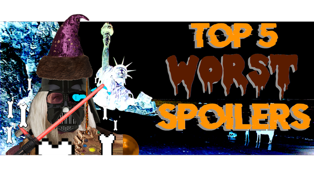 Top 5 Worst Spoilers Thumbnail by Bioniclezilla76