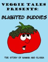 A blight on Veggie Tales by Luprand