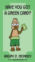 Have You Got A Green Card? by GlowingMember