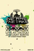 We Are The Take - Flyer XI by agentfive