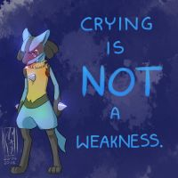 Crying Is NOT a Weakness. by KumaMask