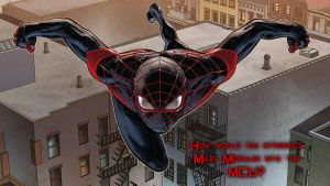 How would you introduce Miles Morales into the MCU by EarthCenturion