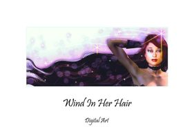 Wind In Her Hair by montalvo-mike