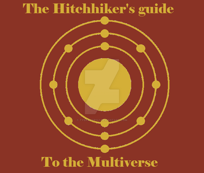 The Hitchhiker's Guide to the Multiverse by Tysaylor141