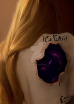 Fuck Reality- by LeenCandice