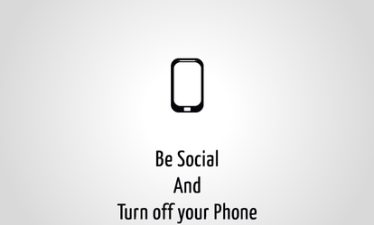 Be Social and Turn off your Phone by aplus89