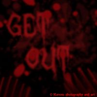 Get out by GothicRavenMidnight