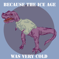 Because The Ice Age by Land-Man-Sam