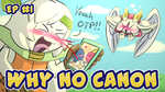 -Why no Canon- EP #1 by Wolfwrathknight