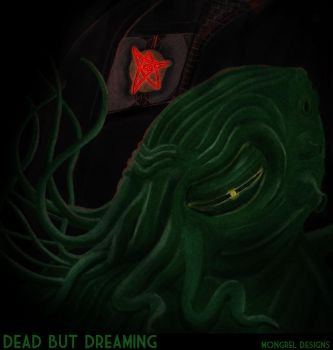 05-20-10 Dead But Dreaming by mongreldesigns