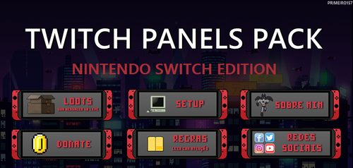 Twitch Panels Pack - SWITCH EDITION by primeiro157