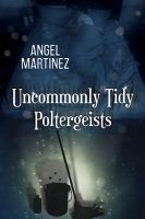 Uncommonly Tidy Poltergeist by LCChase