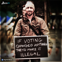 If Voting Changed Anything... by digitalinkcs