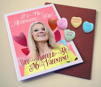 'Alternative Facts' Kellyanne Conway Valentine by Gunderstorm