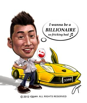 I Wanna Be A Billionaire by cjgyen