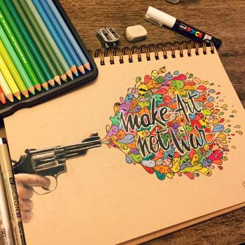 Make Art , Not War by VinceOkerman